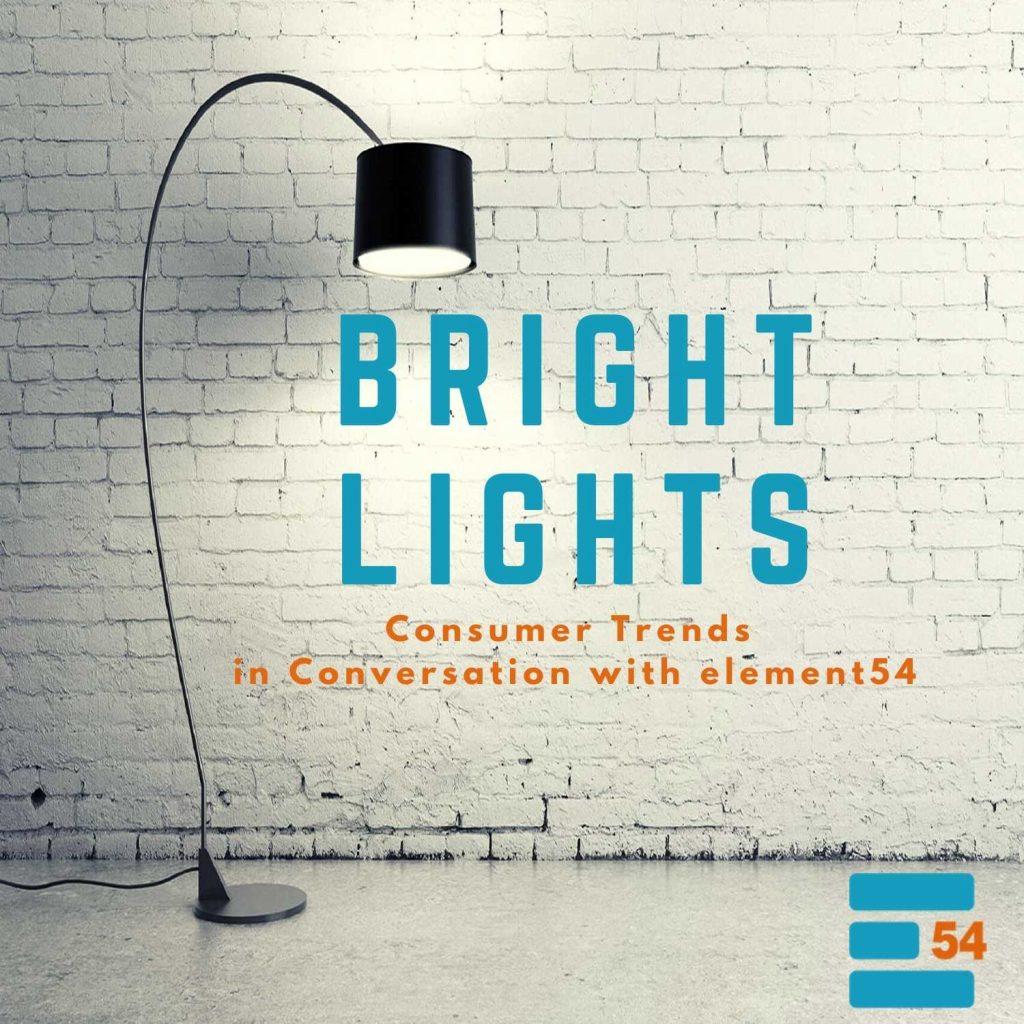 Bright Lights Consumer Trends